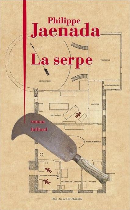 La Serpe, un livre de Philippe Jaenada édité par Juillard en 2017, 23 €.